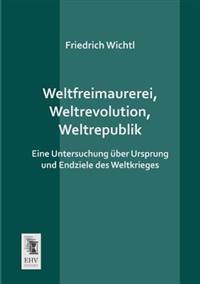 Weltfreimaurerei, Weltrevolution, Weltrepublik
