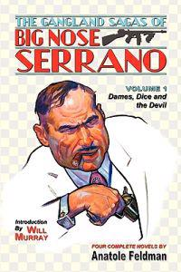 The Gangland Sagas of Big Nose Serrano: Volume 1