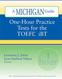 One-hour Practice Tests for the Toefl Ibt
