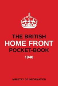 The British Home Front Pocket-Book