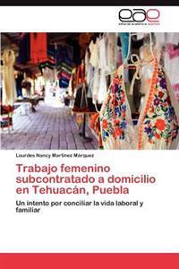 Trabajo Femenino Subcontratado a Domicilio En Tehuacan, Puebla