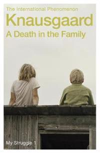 Death in the family - my struggle book 1