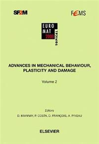 Advances in Mechanical Behaviour, Placicity and Damage