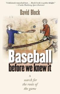 Baseball Before We Knew It