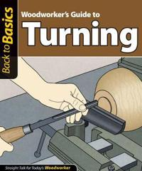 Woodworker's Guide to Turning