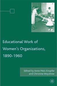 The Educational Work of Women's Organizations