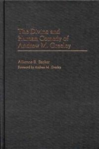 The Divine and Human Comedy of Andrew M. Greeley