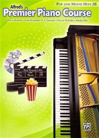 Alfred's Premier Piano Course: Pop and Movie Hits 2B