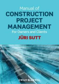 Manual of Construction Project Management for Owners and Clients