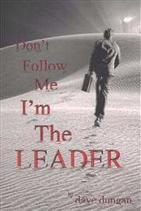 Don't Follow Me: I'm the Leader