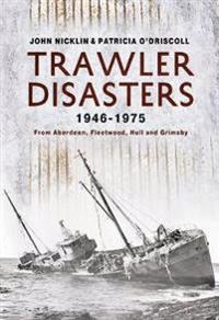 Trawler Disasters 1946-1975
