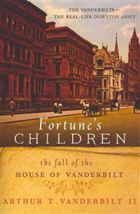 Fortune's Children: The Fall of the House of Vanderbilt