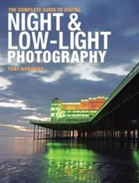 The Complete Guide to Digital Night & Low-Light Photography