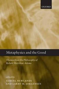 Metaphysics and the Good