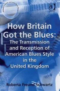 How Britain Got the Blues