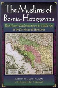 The Muslims of Bosnia-Herzegovina