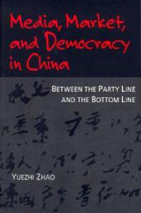 Media, Market and Democracy in China