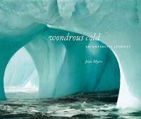 Wondrous Cold: An Antartic Journey