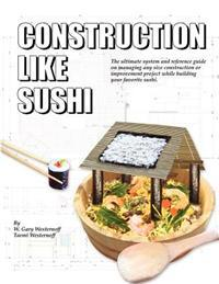 Construction Like Sushi