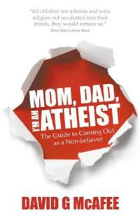 Mom, Dad, I'm an Atheist