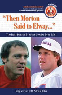 """""""Then Morton Said to Elway. . ."""""""
