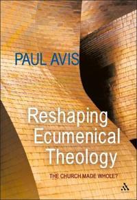 Reshaping Ecumenical Theology