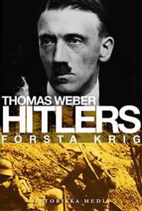 Hitlers första krig : Adolf Hitler, soldaterna vid Regiment List och första