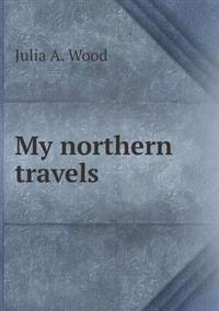 My Northern Travels