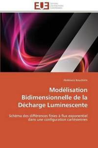 Mod�lisation Bidimensionnelle de la D�charge Luminescente