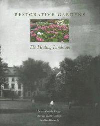 Restorative Gardens: The Healing Landscape