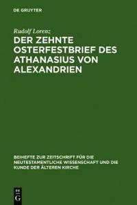 Der Zehnte Osterfestbrief Des Athanasius Von Alexandrien: Text, Übersetzung, Erläuterungen
