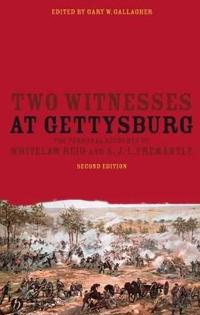 Two Witnesses at Gettysburg: The Personal Accounts of Whitelaw Reid and A. J. L. Fremantle