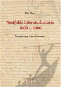 Vestfolds litteraturhistorie 1000 - 2000 - Kåre Glette pdf epub