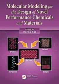 Molecular Modeling for the Design of Novel Performance Chemicals and Materials