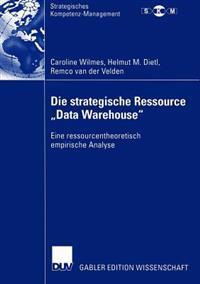 Die Strategische Ressource Data Warehouse