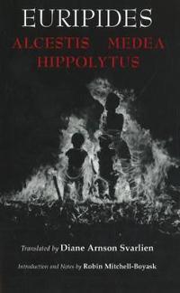 Alcestis, Medea, Hippolytus