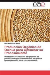 Produccion Organica de Quinua Para Optimizar Su Procesamiento
