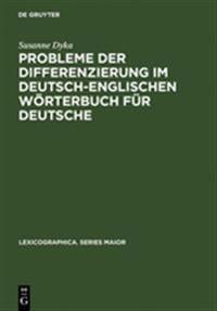 Probleme Der Differenzierung Im Deutsch-Englischen W rterbuch F r Deutsche