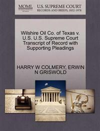 Wilshire Oil Co. of Texas V. U.S. U.S. Supreme Court Transcript of Record with Supporting Pleadings