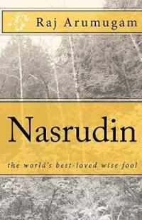 Nasrudin: The World's Best-Loved Wise Fool