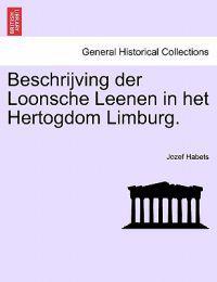 Beschrijving Der Loonsche Leenen in Het Hertogdom Limburg.