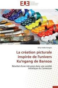 La Creation Picturale Inspiree de L'Univers Ku'ngang de Bansoa