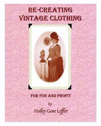 Re-Creating Vintage Clothing: For Fun and Profit