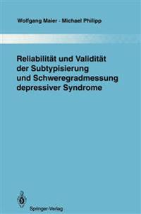 Reliabilitat und Validitat der Subtypisierung und Schweregradmessung Depressiver Syndrome