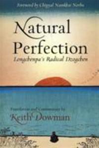 Natural Perfection: Lonchenpa's Radical Dzogchen