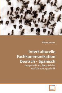 Interkulturelle Fachkommunikation Deutsch - Spanisch