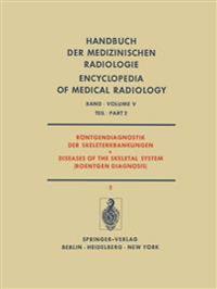 Rontgendiagnostik der Skeleterkrankungen / Diseases of the Skeletal System (Roentgen Diagnosis)