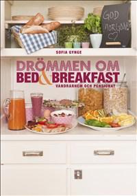 Drömmen om bed & breakfast, vandrarhem och pensionat