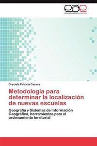 Metodologia Para Determinar La Localizacion de Nuevas Escuelas