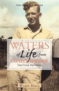 Waters of Life from the Conecuh Ridge: The Clyde May Story